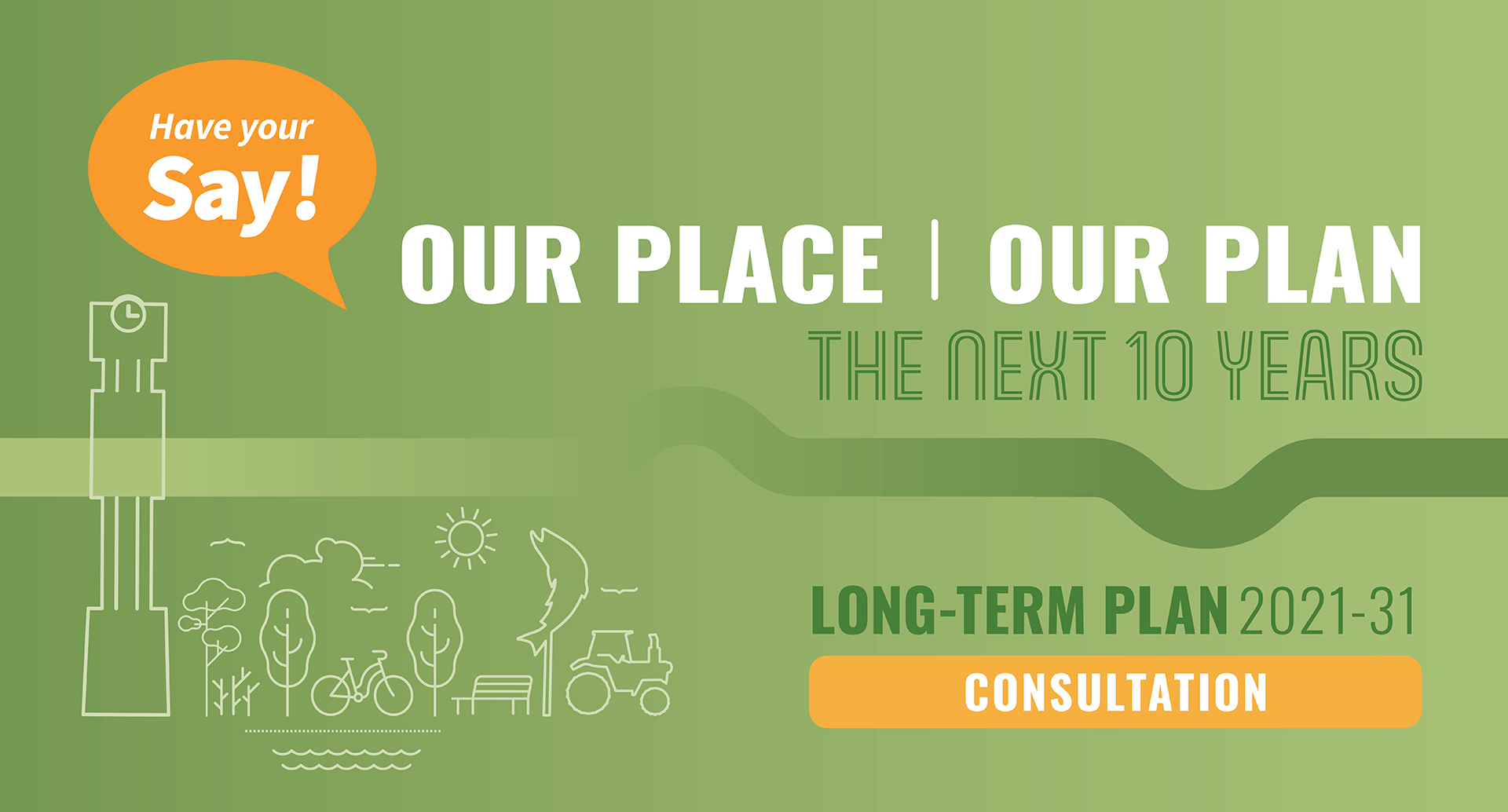 Long Term Plan 2021-31 Have Your Say Banner